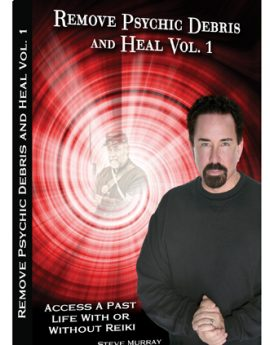 03-remove-psychic-debris-heal-vol-1-access-a-past-life-with-or-without-reiki