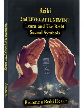 Reiki 2nd Level Attunement: Learn and Use Reiki Sacred Symbols